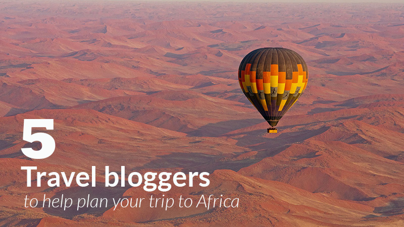 5 Travel Bloggers to Help Plan your Trip to Africa