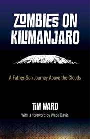 Zombies on Kilimanjaro, by Tim Ward   May 2012